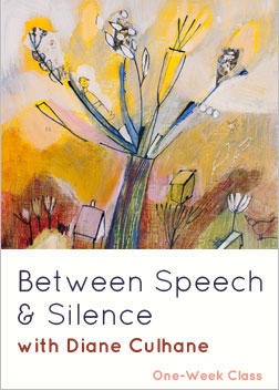 """Between Speech & Silence"" with Diane Culhane"