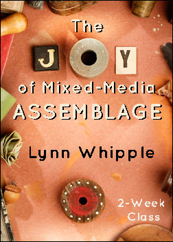 """The Joy of Mixed-Media Assemblage"""