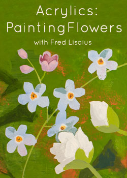 """Acrylics: Painting Flowers"" with Fred Lisaius"