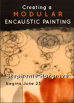 Creating a Modular Encaustic Painting – with Stephanie Hargrave