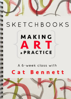Sketchbooks: Making Art a Practice