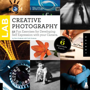 Creative Photography Lab: 52 Fun Exercises for Developing Self-Expression with your Camera
