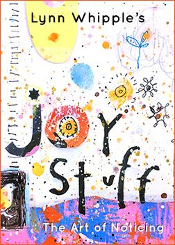 Joy Stuff: The Art of Noticing