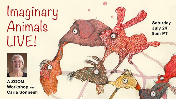 https://www.carlasonheim.com/online-classes/imaginary-animals-live-a-workshop-via-zoom/